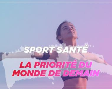 Sport santé : la priorité du monde demain